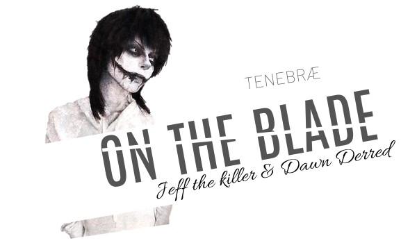 On the blade|Prolog|Tenebræ