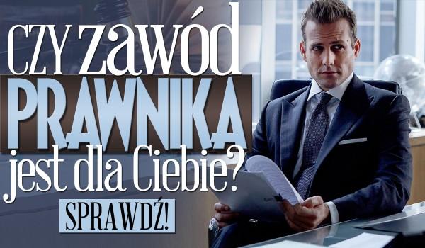 Czy zawód prawnika jest Ci pisany?