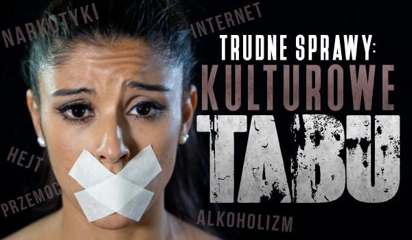 Trudne Sprawy: Kulturowe Tabu