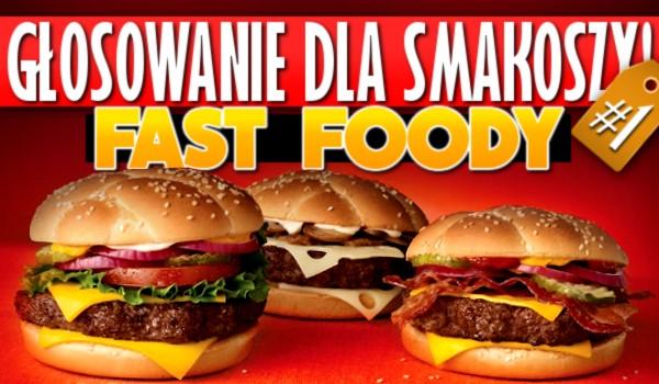 Głosowanie dla smakoszy #1 – fast foody