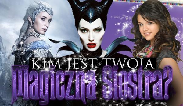 Kim jest Twoja magiczna siostra?