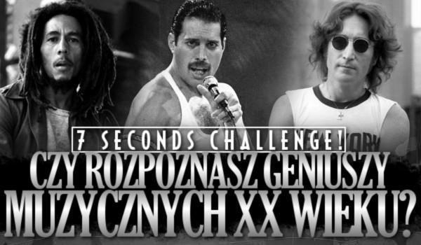 7 seconds challenge. Czy rozpoznasz geniuszy muzycznych XX wieku?
