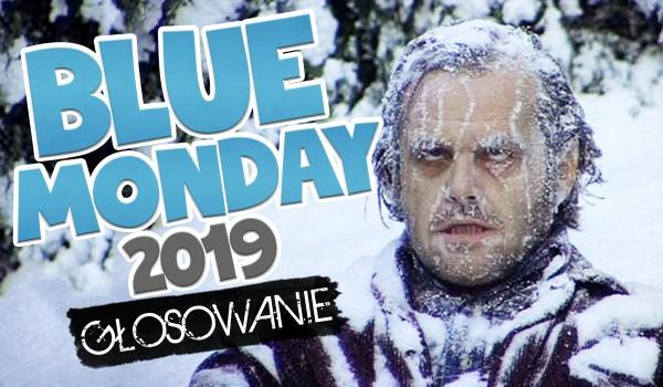 Blue Monday 2019 – głosowanie!