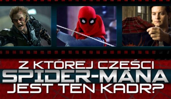 """Z której części ,,Spider-Man'a"""" jest ten kadr? Test na czas!"""