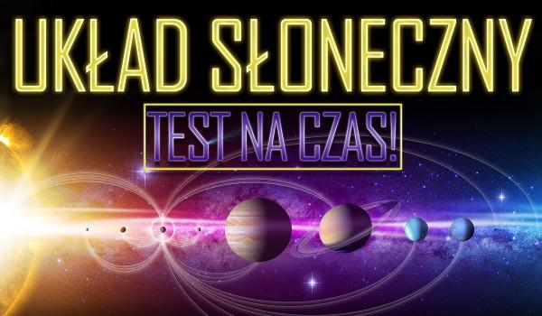 Układ Słoneczny – test na czas!