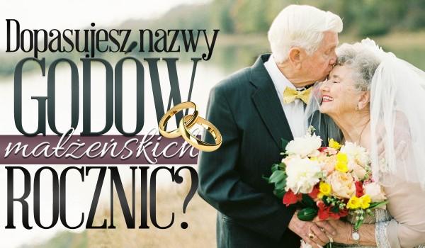 Czy dopasujesz nazwy godów małżeńskich do rocznic?