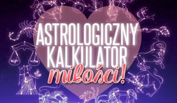 Astrologiczny kalkulator miłości!