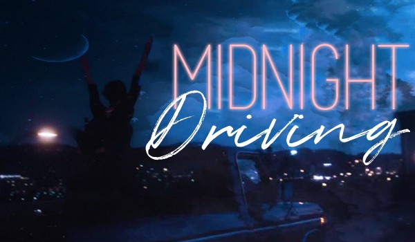 midnight driving