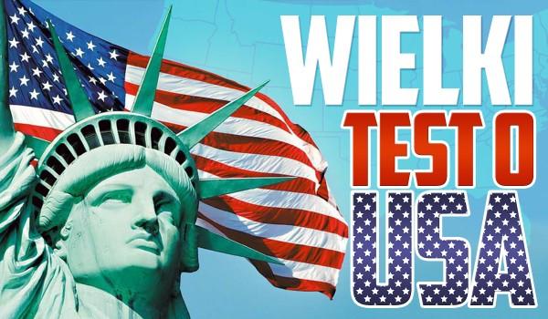 Wielki test o Stanach Zjednoczonych!