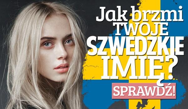 Jakie szwedzkie imię do Ciebie pasuje? – Wersja dla dziewczyn!