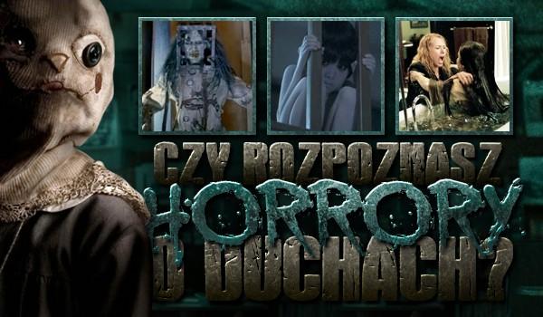 Czy rozpoznasz horrory o duchach?