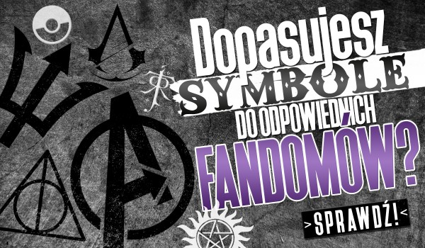 Dopasujesz symbole do fandomów?