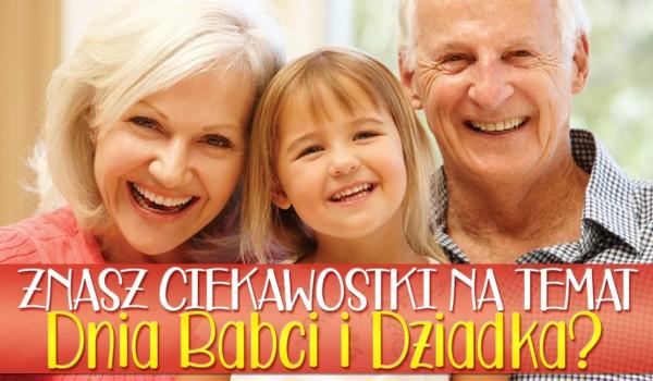 Czy znasz ciekawostki na temat Dnia Babci i Dziadka?