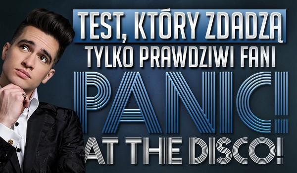 """Test, który zdadzą tylko prawdziwi fani zespołu """"Panic! at the Disco""""!"""