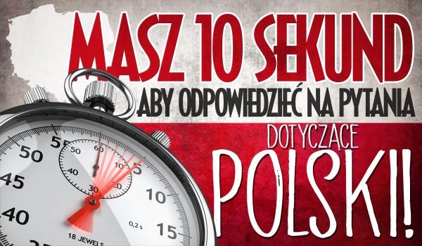 10 sekund – Polska – Czy zdążysz odpowiedzieć?