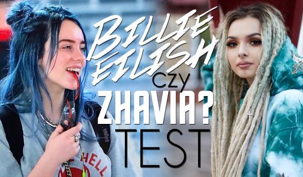 Billie Eilish czy Zhavia?
