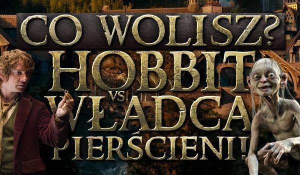 """Co wolisz? """"Hobbit"""" vs. """"Władca Pierścieni""""!"""
