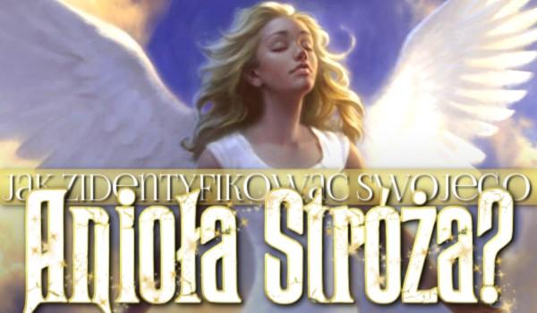 Jak zidentyfikować swojego anioła stróża?