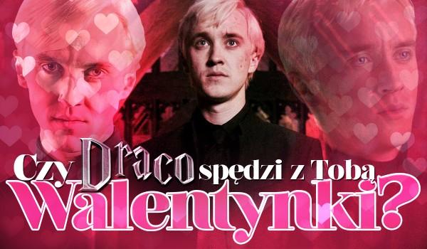 Czy Draco Malfoy spędzi z Tobą Walentynki?