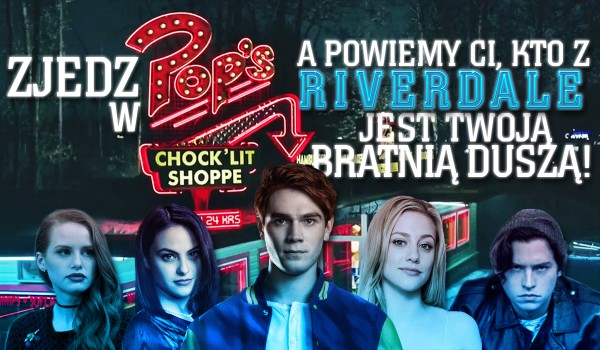 """Zjedz w Pop's, a my powiemy Ci, który bohater z """"Riverdale"""" jest Twoją bratnią duszą!"""