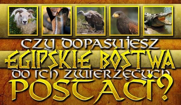 Czy dopasujesz egipskie bóstwa do ich zwierzęcych postaci?