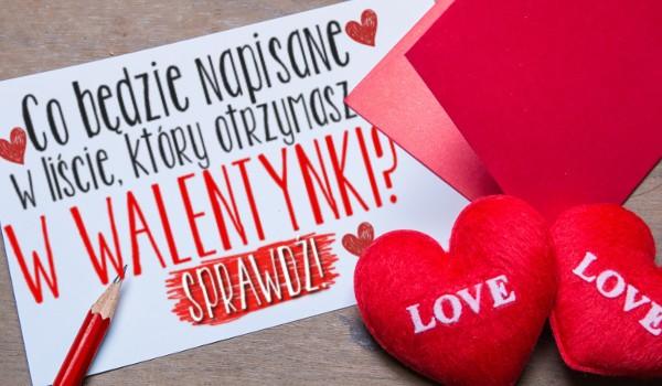 Co będzie napisane w liście, który otrzymasz w Walentynki?