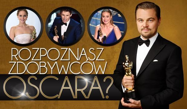 Czy rozpoznasz zdobywców Oscara?