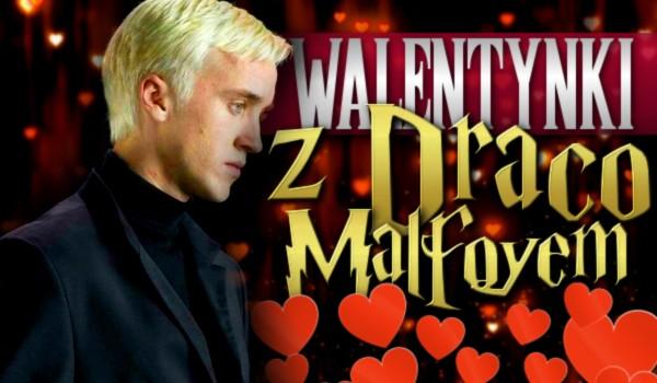Walentynki z Draco Malfoy'em!