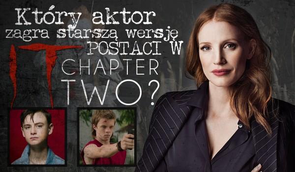 """Czy wiesz, który aktor zagra starszą wersję tej postaci w """"It: Chapter Two""""?"""