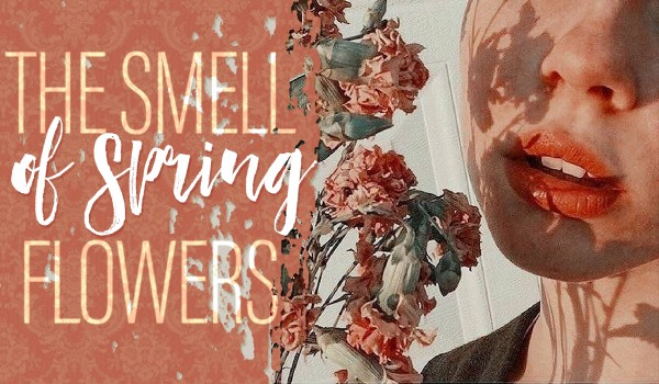 The smell of spring flowers #Prolog