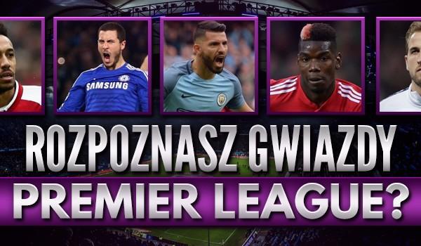 Czy rozpoznasz gwiazdy Premier League?
