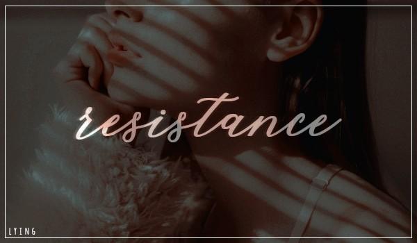 """RESISTANCE – """"Wahadło"""""""