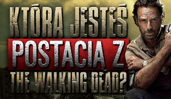 Którą postacią z The Walking Dead jesteś?