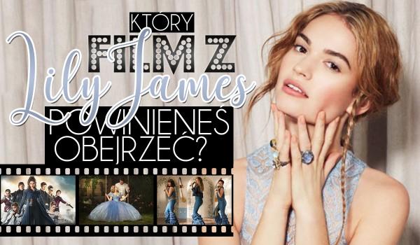 Który film z Lily James powinieneś obejrzeć?