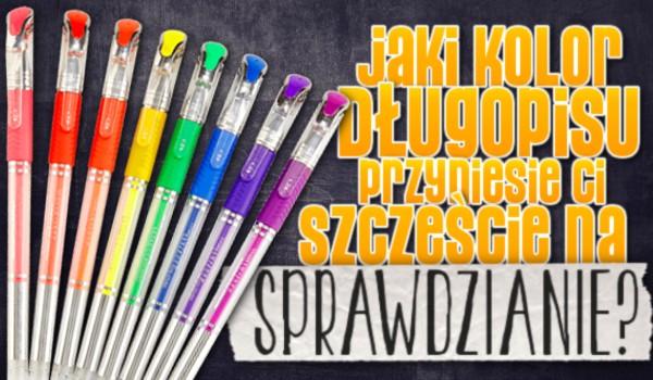 Jaki kolor długopisu przyniesie Ci szczęście na sprawdzianie?