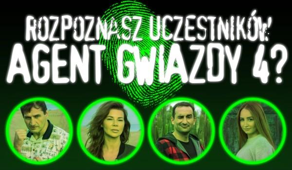 """Czy rozpoznasz uczestników 4. edycji """"Agenta Gwiazdy""""?"""