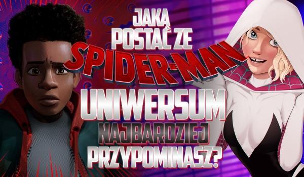 """Jaką postać ze """"Spider-Man Uniwersum"""" przypominasz?"""