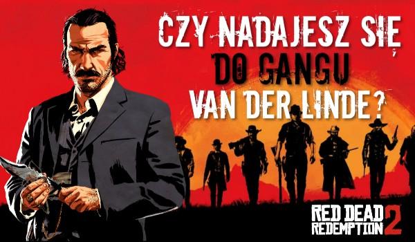 Czy nadajesz się do gangu van der Lindego?