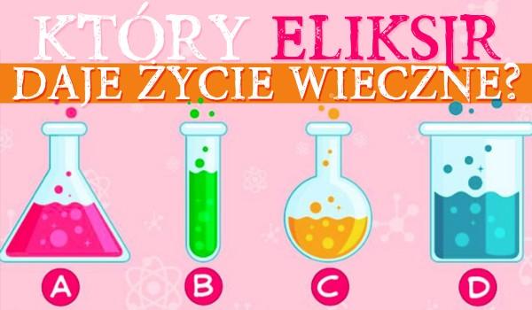 Który z eliksirów daje życie wieczne? Ten wybór zdradzi Twoje najgłębsze pragnienia!