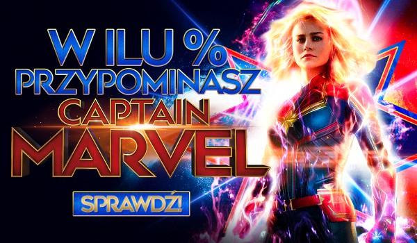 W ilu % przypominasz Kapitan Marvel?