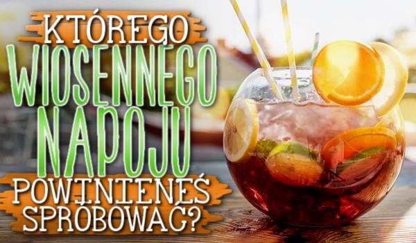 Którego wiosennego napoju powinieneś spróbować?