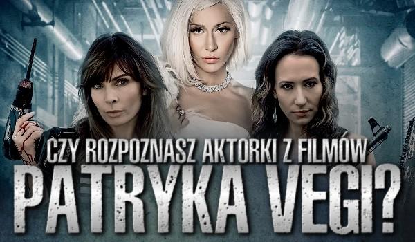 Czy rozpoznasz aktorki z filmów Patryka Vegi?