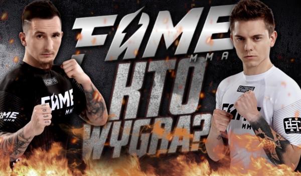 Kto wygra na FAME MMA 3?
