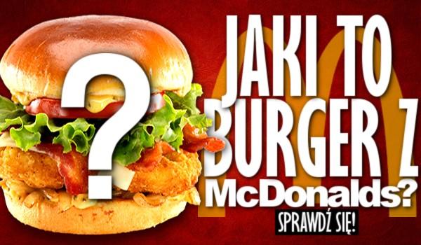 "Jaki to burger z ""McDonald's""?"
