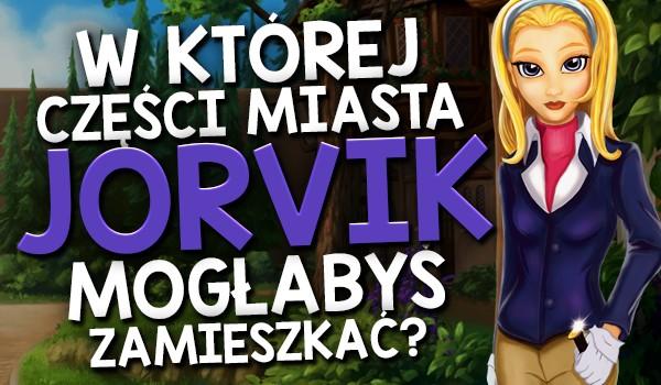 W której części miasta Jorvik ze Star Stable mogłabyś zamieszkać?