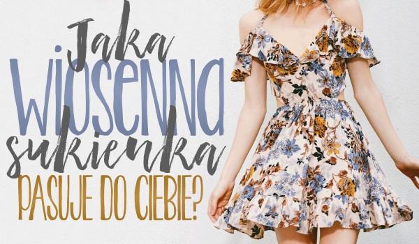 4deec4e29d Jaka wiosenna sukienka jest dla Ciebie idealna