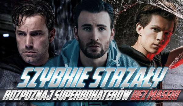 Szybkie strzały – rozpoznaj najsłynniejszych superbohaterów bez masek!