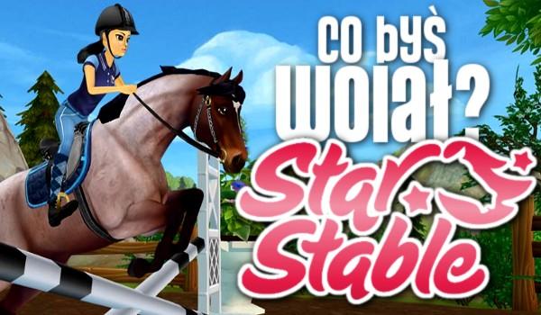 """Co byś wolał? – Edycja """"Star Stable Online""""!"""