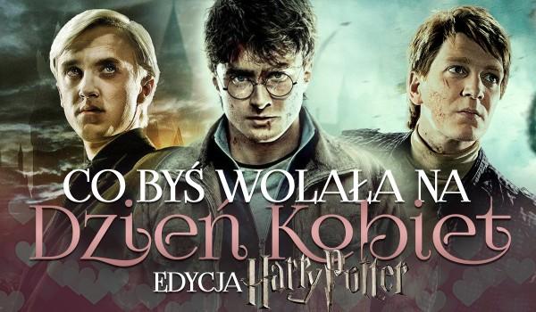 """Co byś wolała na Dzień Kobiet? – """"Harry Potter"""""""