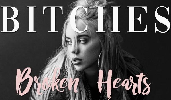 Bitches Broken Hearts